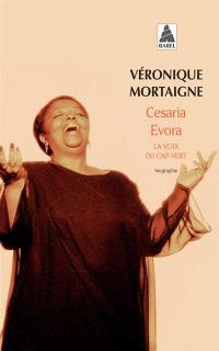 Cesaria Evora : la voix du Cap-Vert : biographie
