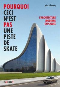 Pourquoi ceci n'est pas une piste de skate : l'architecture moderne expliquée
