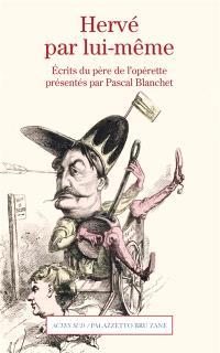 Hervé par lui-même : écrits du père de l'opérette