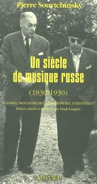 Un siècle de musique russe (1830-1930) : Glinka, Tchaïkovsky, Moussorgsky, Stravinsky : et autres écrits