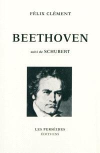 Beethoven (1770-1827); Suivi de Schubert
