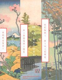 L'amour de la nature : Hokusaï, Hiroshige, Henri Rivière : exposition, Quimper, Musée départemental breton, du 28 juin au 28 septembre 2014