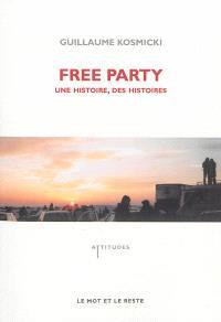 Free party : une histoire, des histoires