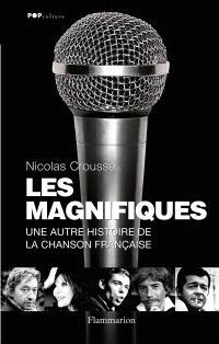 Les magnifiques : une autre histoire de la chanson française