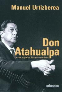 Don Atahualpa : la voix argentine de tout un continent