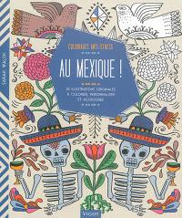 Au Mexique ! : 30 illustrations originales à colorier, personnaliser et accrocher