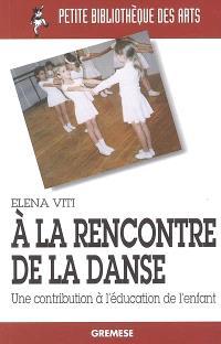 A la rencontre de la danse : une contribution à l'éducation de l'enfant