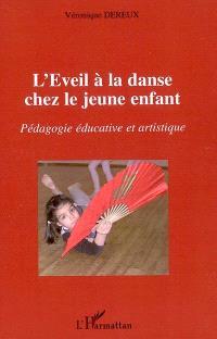 L'éveil à la danse chez le jeune enfant : pédagogie éducative et artistique