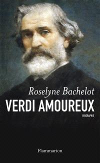 Verdi amoureux : biographie