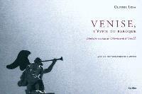Venise, l'éveil du baroque : itinéraire musical de Monteverdi à Vivaldi