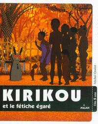 Kirikou et le fétiche égaré