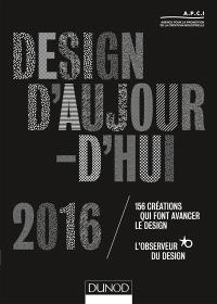 Design d'aujourd'hui 2016 : 156 créations qui font avancer le design