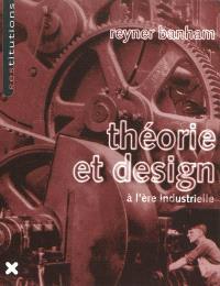 Théorie et design à l'ère industrielle