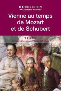 Vienne au temps de Mozart et de Schubert