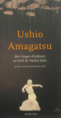 Ushio Amagatsu : des rivages d'enfance au butô de Sankai Juku