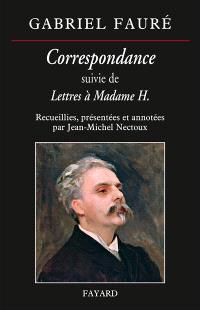 Correspondance; Suivi de Lettres à madame H.