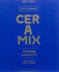 Ceramix : de Rodin à Schütte : art et céramique
