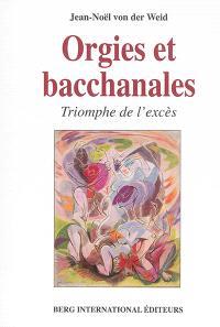 Orgies et bacchanales : triomphe de l'excès