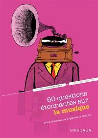 60 questions étonnantes sur la musique : et les réponses qu'y apporte la science