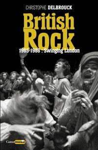 British rock. Volume 2, 1965-1968, swinging London