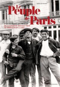Le peuple de Paris : une histoire en images, de la Grande Révolution au Front populaire