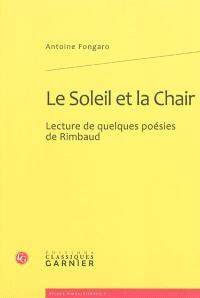 Le soleil et la chair : lecture de quelques poésies de Rimbaud