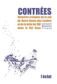 Contrées : histoires croisées de la zad de Notre-Dame-des-Landes et de la lutte No TAV dans le Val Susa