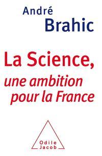 La science, une ambition pour la France