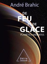 De feu et de glace : planètes ardentes