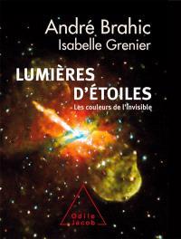 Lumières d'étoiles : les couleurs de l'invisible