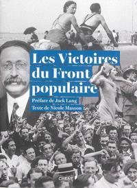 Les victoires du Front populaire : avec les archives du journal Le Populaire