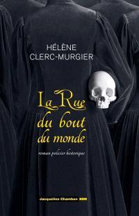 La rue du bout-du-monde : roman policier historique