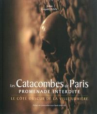 Les catacombes de Paris, promenade interdite : le côté obscur de la Ville lumière