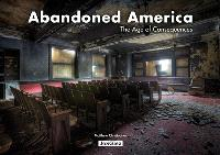 Abandoned America : the age of consequences
