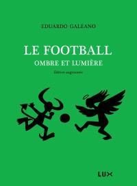 Le football  : ombre et lumière