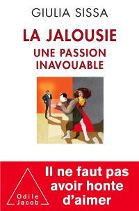 La jalousie : une passion inavouable