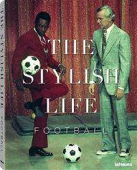 The stylish life : football = The stylish life : fussball