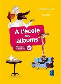 A l'école des albums : méthode de lecture CP : programmes 2016, série jaune
