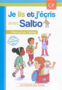 Je lis et j'écris avec Salto : manuel de l'élève, CP