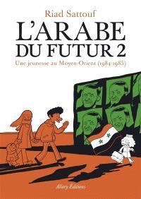 L'Arabe du futur. Volume 2, Une jeunesse au Moyen-Orient (1984-1985)