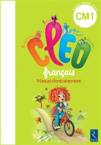 CLEO, français CM1 : manuel d'entraînement : programmes 2016