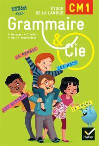 Grammaire & Cie CM1 : étude de la langue