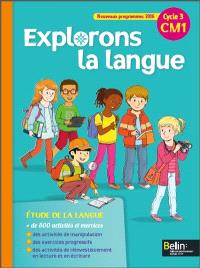 Explorons la langue : CM1, cycle 3