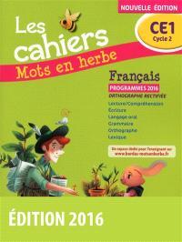 Les cahiers mots en herbe français CE1, cycle 2 : programmes 2016 : orthographe rectifiée