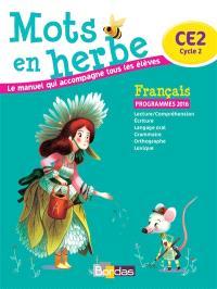 Mots en herbe, français, CE2 cycle 2 : programmes 2016, orthographe rectifiée
