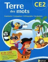 Terre des mots : grammaire, conjugaison, orthographe, vocabulaire : CE2