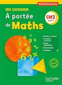 Le nouvel A portée de maths, mathématiques, CM2 cycle 3 : manuel de l'élève