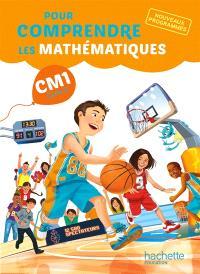 Pour comprendre les mathématiques : CM1 cycle 3