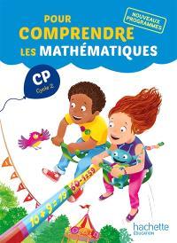 Pour comprendre les mathématiques, CP cycle 2 : nouveaux programmes