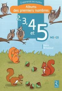 Album des premiers nombres 2, 3, 4 et 5 : MS-GS
